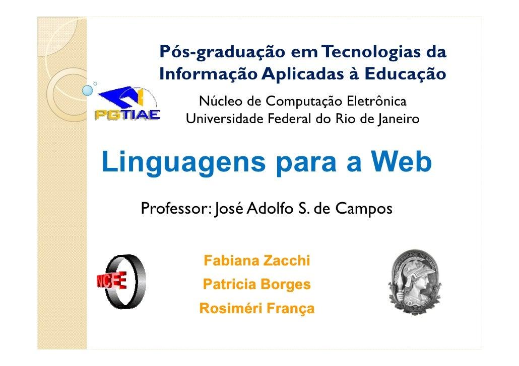Pós-graduação em Tecnologias da     Informação Aplicadas à Educação          Núcleo de Computação Eletrônica         Unive...