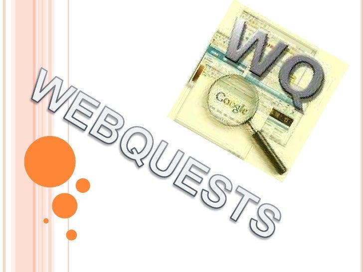 WEBQUESTS<br />