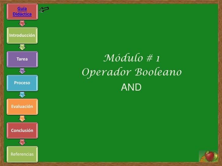 Guía  Didáctica    Introducción       Tarea          Módulo # 1                Operador Booleano   Proceso                ...