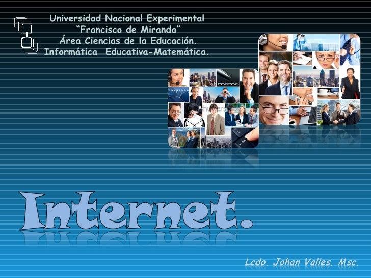 """Universidad Nacional Experimental   """" Francisco de Miranda"""" Área Ciencias de la Educación. Informática  Educativa-Matemáti..."""
