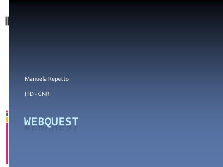 Manuela Repetto<br />ITD - CNR<br />