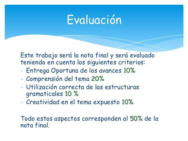 Este trabajo será la nota final y será evaluado teniendo en cuenta los siguientes criterios: <br /><ul><li>Entrega Oportun...