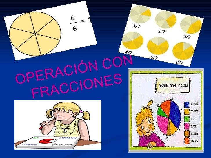 OPERACIÓN CON FRACCIONES