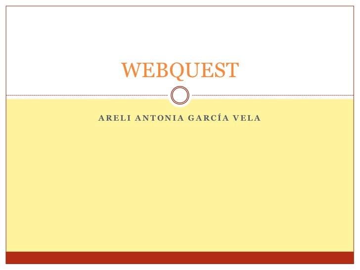 WEBQUESTARELI ANTONIA GARCÍA VELA