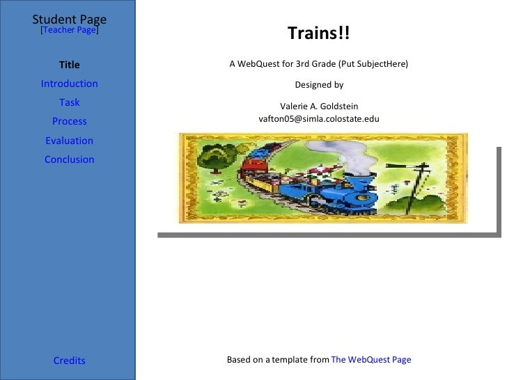 Trains!! Student Page Title Introduction Task Process Evaluation Conclusion Credits [ Teacher Page ] A WebQuest for 3rd Gr...