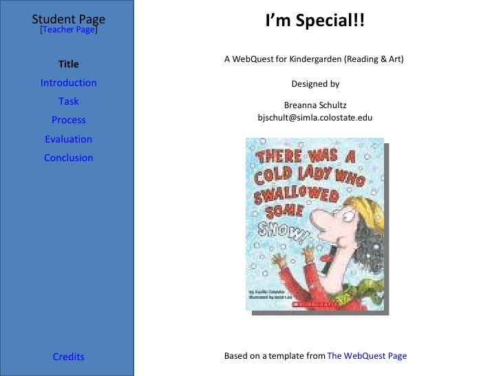 I'm Special!! Student Page Title Introduction Task Process Evaluation Conclusion Credits [ Teacher Page ] A WebQuest for K...