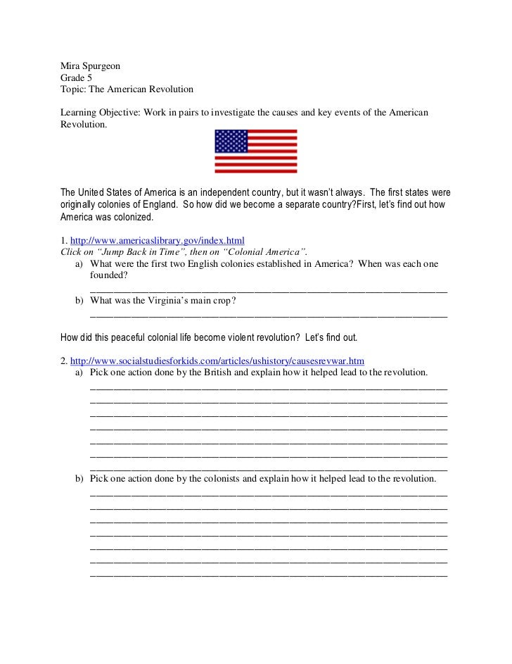 Mira SpurgeonGrade 5Topic: The American RevolutionLearning Objective: Work in pairs to investigate the causes and key even...