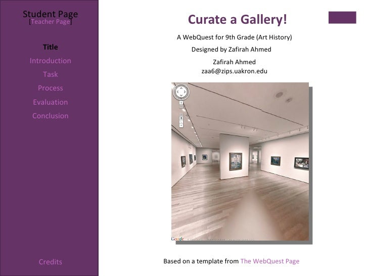 Student Page [Teacher Page]          Curate a Gallery!                      A WebQuest for 9th Grade (Art History)     Tit...