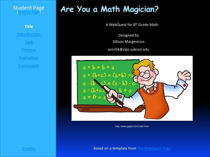 Student Page [Teacher Page]   Are You a Math Magician?                                A WebQuest for 8th Grade Math     Ti...