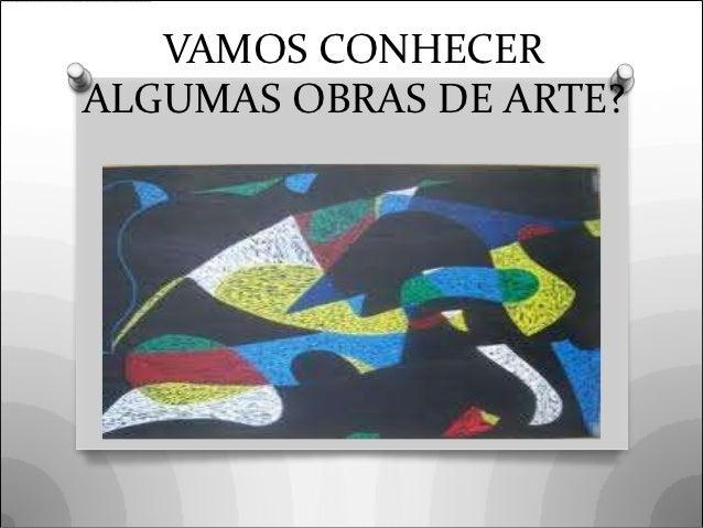 VAMOS CONHECERALGUMAS OBRAS DE ARTE?