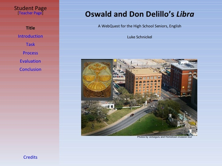 Oswald and Don Delillo's  Libra Student Page Title Introduction Task Process Evaluation Conclusion Credits [ Teacher Page ...
