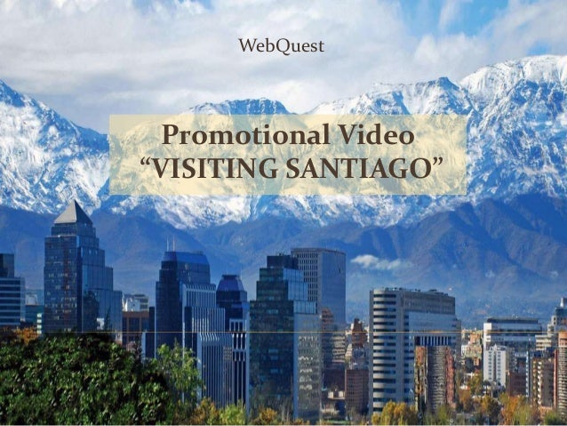 "WebQuest  Promotional Video ""VISITING SANTIAGO"""