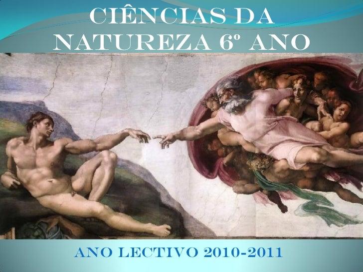 Ciências daNatureza 6º Ano Ano lectivo 2010-2011