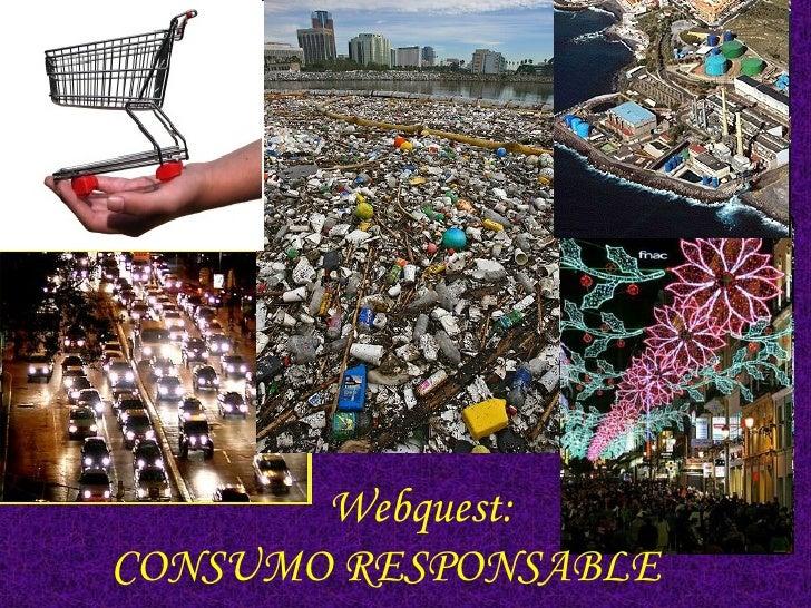 Webquest:  CONSUMO RESPONSABLE
