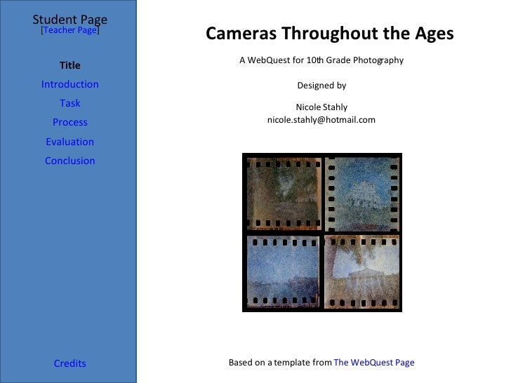 Cameras Throughout the Ages Student Page Title Introduction Task Process Evaluation Conclusion Credits [ Teacher Page ] A ...