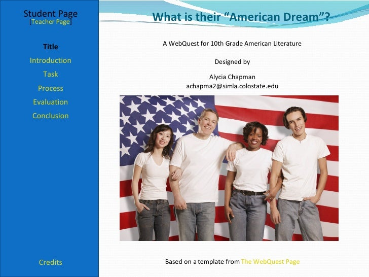 "What is their ""American Dream""? Student Page Title Introduction Task Process Evaluation Conclusion Credits [ Teacher Page ..."