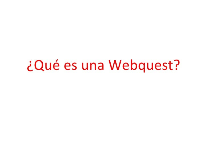 ¿Qué es una Webquest?