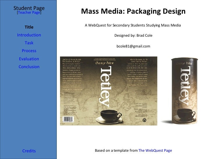 Mass Media: Packaging Design Student Page Title Introduction Task Process Evaluation Conclusion Credits [ Teacher Page ] A...