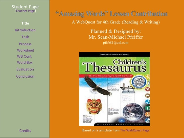 Student Page Title Introduction Task Process Evaluation Conclusion Credits [ Teacher Page ] A WebQuest for 4th Grade (Read...