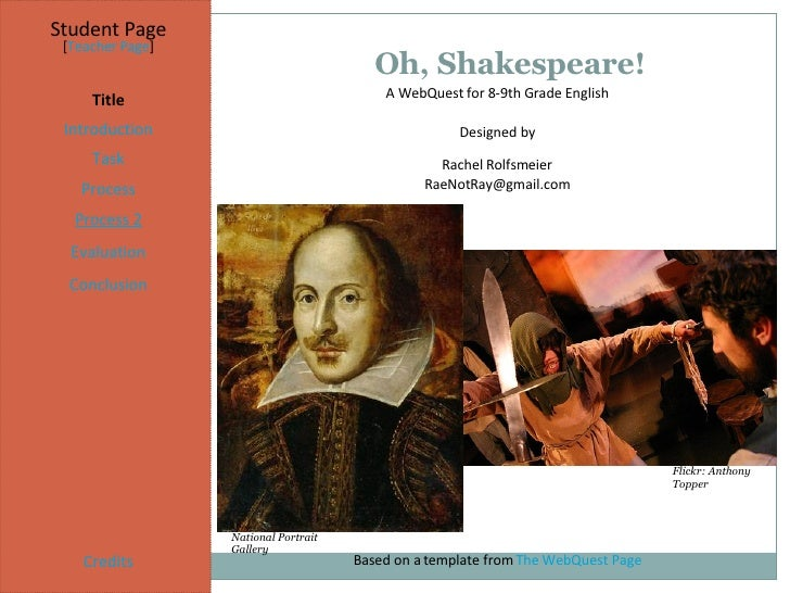 Oh, Shakespeare! Student Page Title Introduction Task Process Evaluation Conclusion Credits [ Teacher Page ] A WebQuest fo...