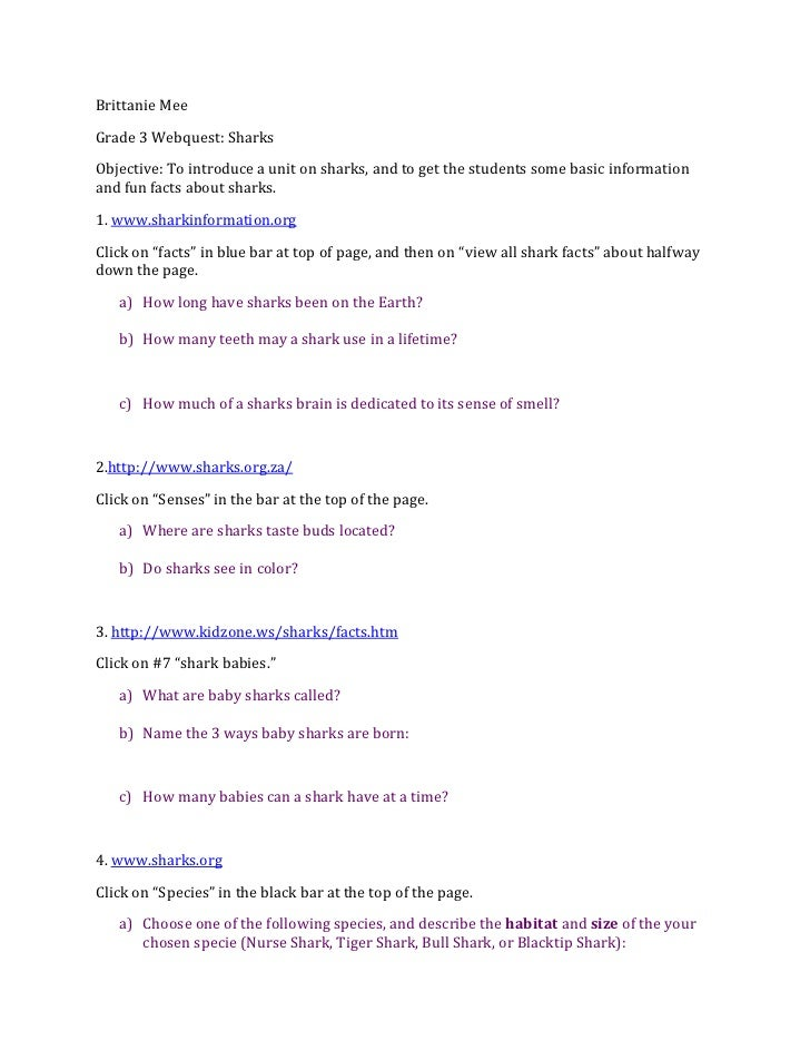 Brittanie Mee<br />Grade 3 Webquest: Sharks<br />Objective: To introduce a unit on sharks, and to get the students some ba...