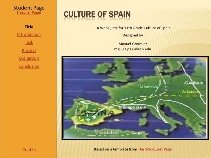 Student Page [Teacher Page]                  CULTURE OF SPAIN     Title                A WebQuest for 11th Grade Culture o...
