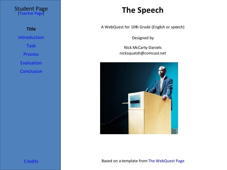 The Speech Student Page Title Introduction Task Process Evaluation Conclusion Credits [ Teacher Page ] A WebQuest for 10th...