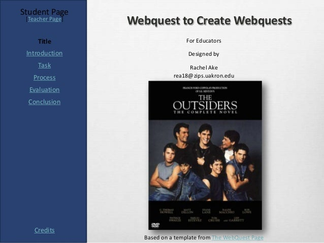 Student Page [Teacher Page]                  Webquest to Create Webquests     Title                        For Educators I...