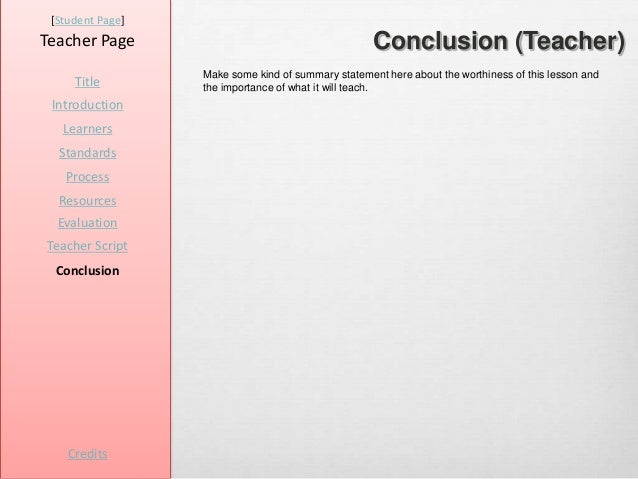 [Student Page]Teacher Page                                        Conclusion (Teacher)                  Make some kind of ...