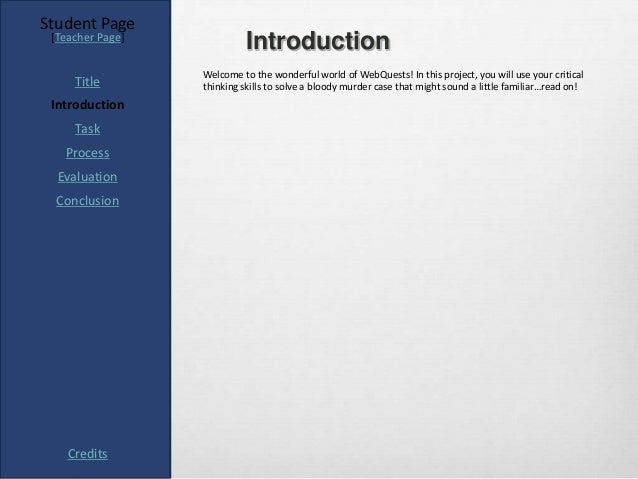Student Page [Teacher Page]                           Introduction                  Welcome to the wonderful world of WebQ...