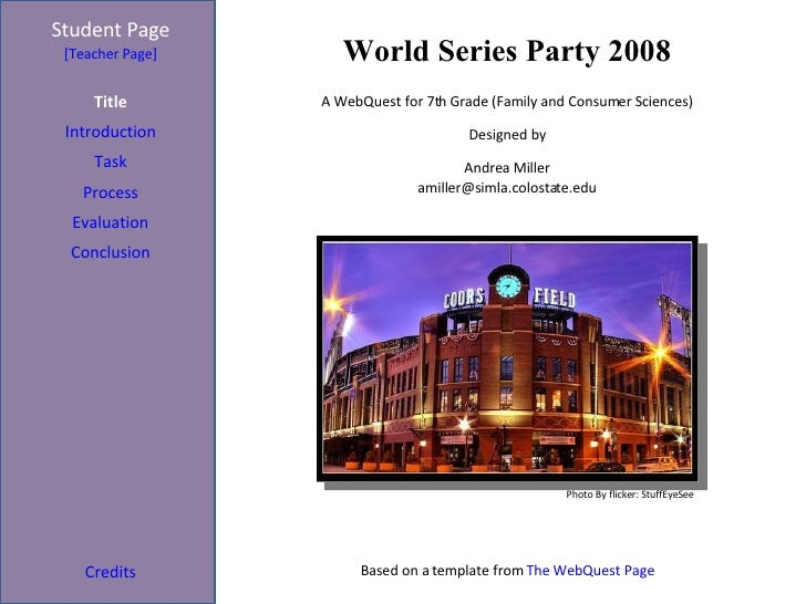 World Series Party 2008 Student Page Title Introduction Task Process Evaluation Conclusion Credi ts [Teacher Page] A WebQu...