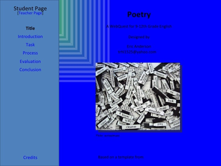 Poetry Student Page Title Introduction Task Process Evaluation Conclusion Credits [ Teacher Page ] A WebQuest for 9-12th G...