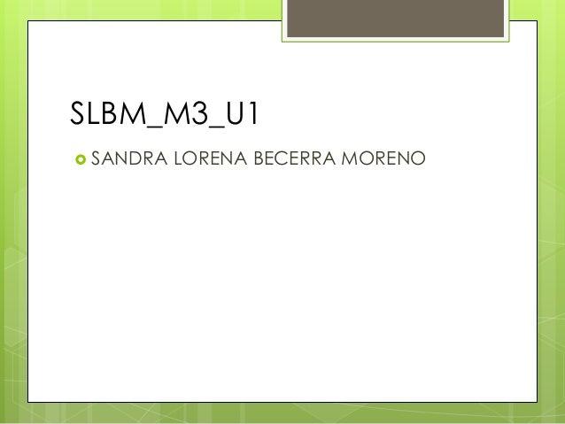 SLBM_M3_U1 SANDRA LORENA BECERRA MORENO