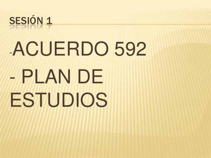 Acuerdo 592 y plan de estudios 2011 en educaci n b sica for 592 plan