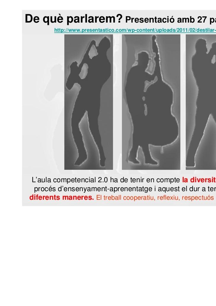 De què parlarem? Presentació amb 27 paraules        http://www.presentastico.com/wp-content/uploads/2011/02/destilar-la-es...