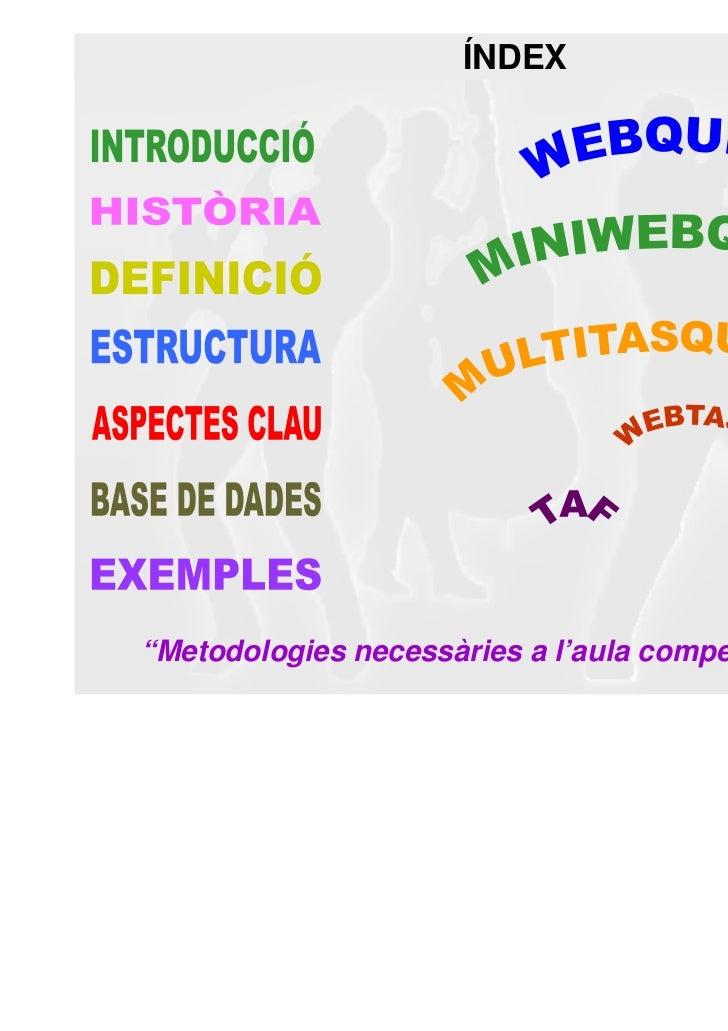 "ÍNDEX""Metodologies necessàries a l'aula competencial 2.0"""