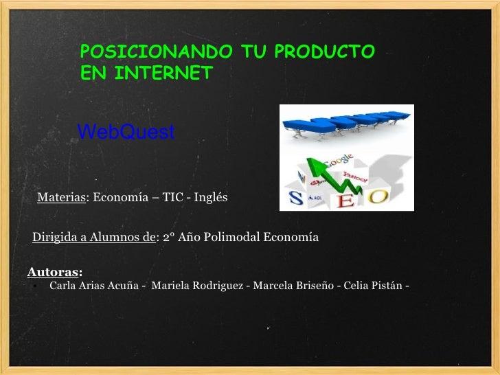 WebQuest Dirigida a Alumnos de : 2° Año Polimodal Economía Materias : Economía – TIC - Inglés <ul><li>Autoras :  </li></ul...