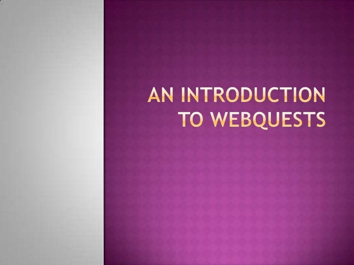 An Introduction to webquests<br />