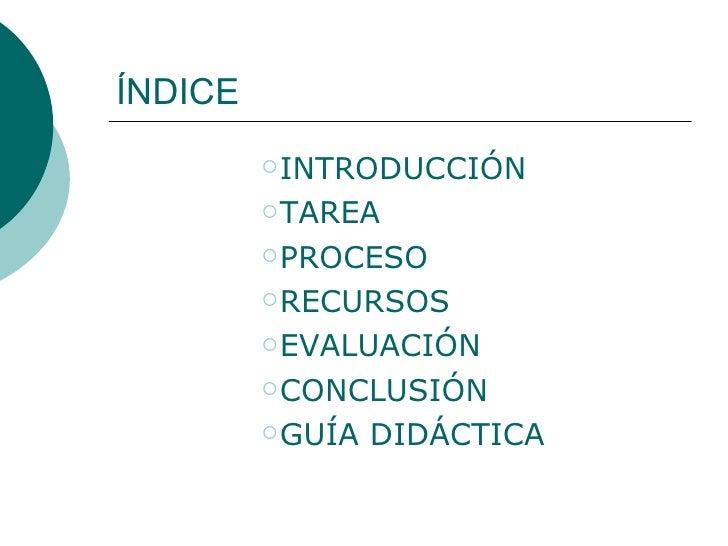 ÍNDICE <ul><ul><ul><ul><ul><li>INTRODUCCIÓN </li></ul></ul></ul></ul></ul><ul><ul><ul><ul><ul><li>TAREA </li></ul></ul></u...