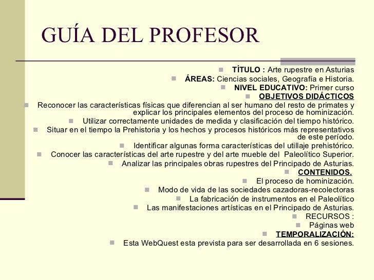 GUÍA DEL PROFESOR <ul><li>TÍTULO :  Arte rupestre en Asturias </li></ul><ul><li>ÁREAS:  Ciencias sociales, Geografía e His...