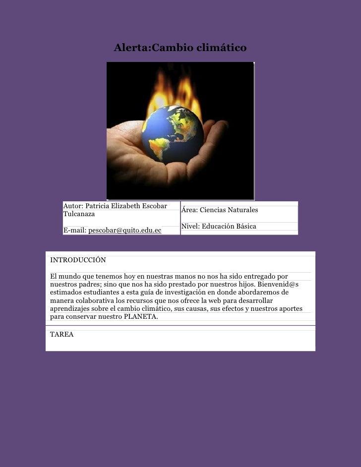 Alerta:Cambio climático    Autor: Patricia Elizabeth Escobar                                          Área: Ciencias Natur...