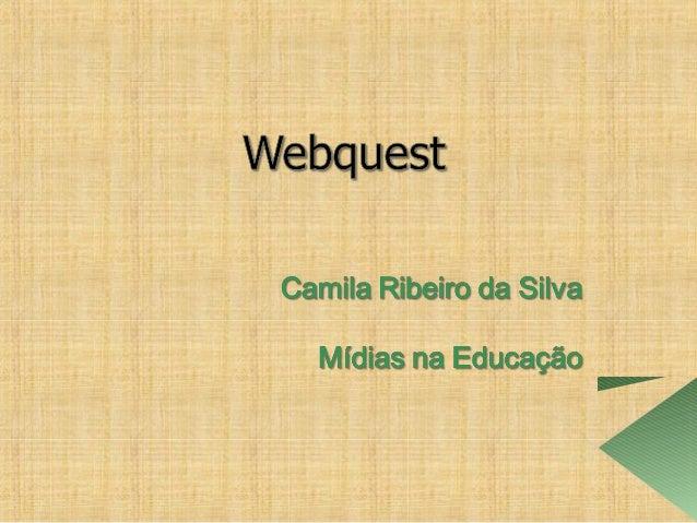 Módulo: O uso de blogs, flogs,vlogs ewebquests na EducaçãoTutor: Fabiana Zaffalon e Sandra da SilvaMachadoCursista: Camila...