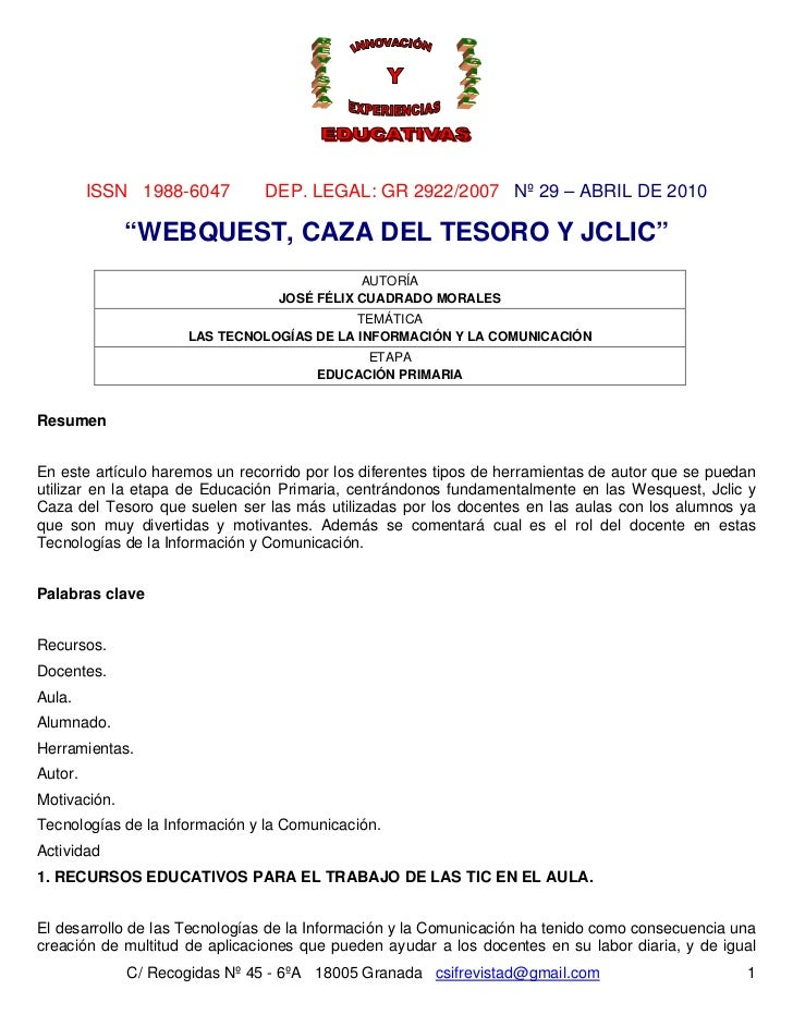"ISSN 1988-6047         DEP. LEGAL: GR 2922/2007 Nº 29 – ABRIL DE 2010              ""WEBQUEST, CAZA DEL TESORO Y JCLIC""    ..."