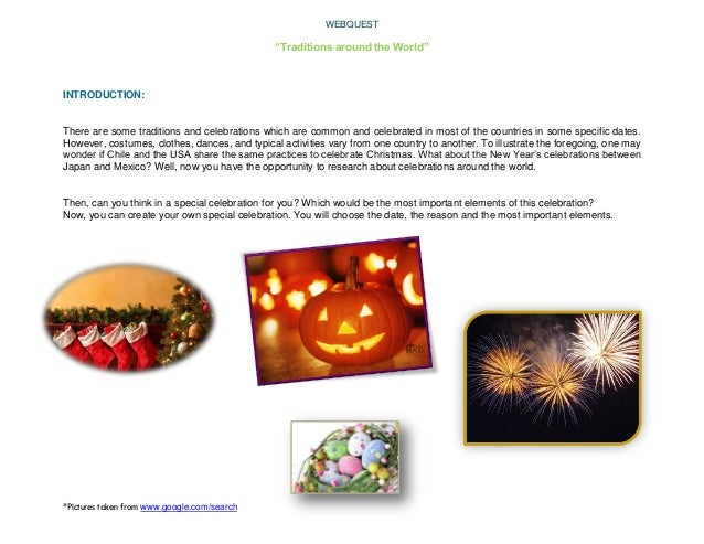 """WEBQUEST  """"Traditions around the World""""  INTRODUCTION:  There are some traditions and celebrations which are common and ce..."""