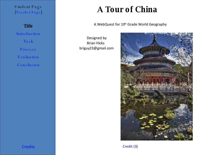 A Tour of China  Student Page Title Introduction Task Process Evaluation Conclusion Credits [ Teacher Page ] A WebQuest fo...
