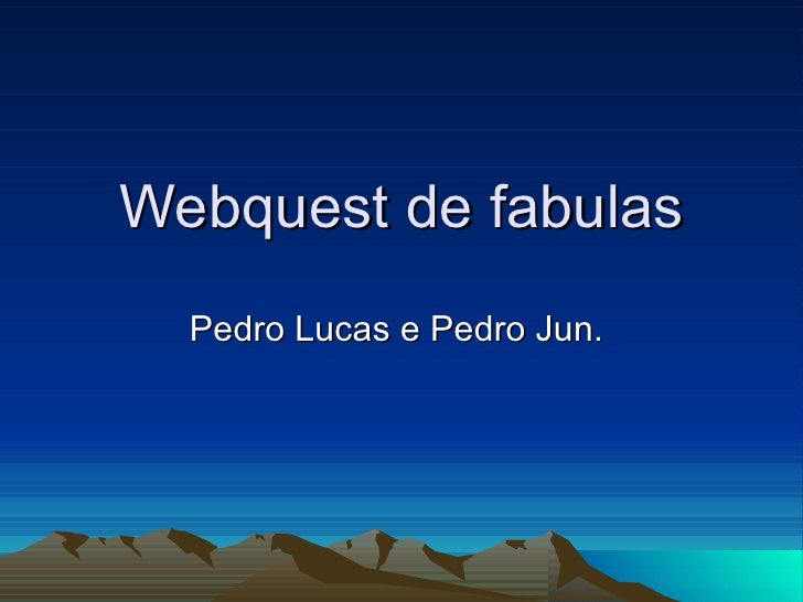 Webquest de fabulas Pedro Lucas e Pedro Jun.