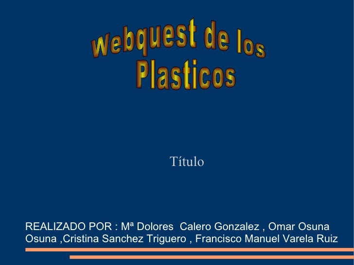 Título REALIZADO POR : Mª Dolores  Calero Gonzalez , Omar Osuna Osuna ,Cristina Sanchez Triguero , Francisco Manuel Varela...