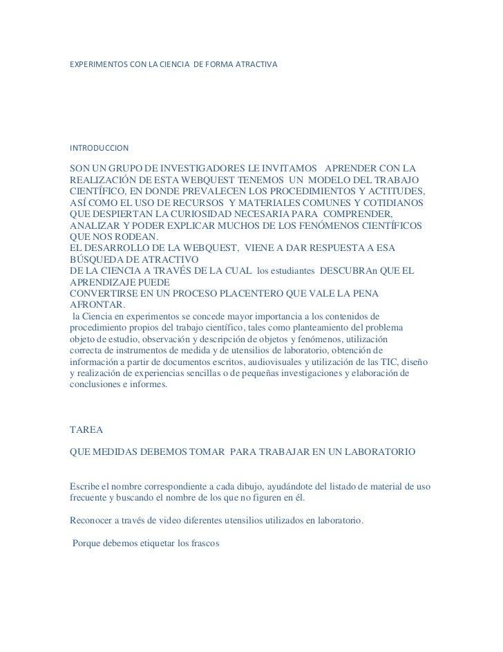 EXPERIMENTOS CON LA CIENCIA  DE FORMA ATRACTIVA<br />INTRODUCCION<br />SON UN GRUPO DE INVESTIGADORES LE INVITAMOS   APREN...