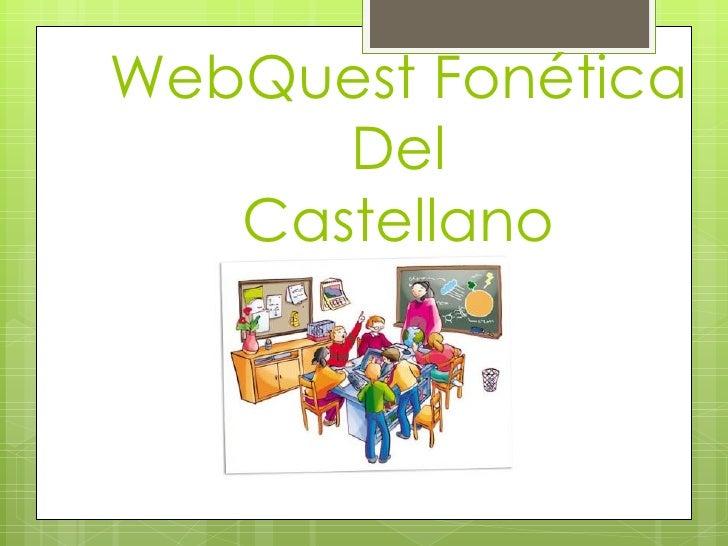 WebQuest Fonética Del Castellano