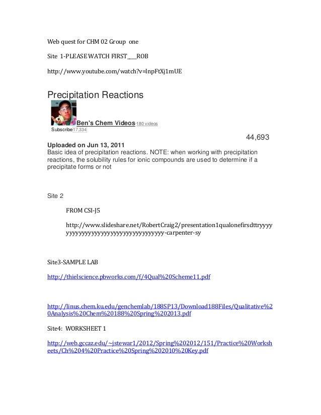Web quest for CHM 02 Group one Site 1-PLEASE WATCH FIRST____ROB http://www.youtube.com/watch?v=lnpFtXj1mUE Precipitation R...